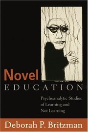 Cover of: Novel Education Psychoanalytic Studies Of Learning And Not Learning