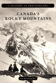 Cover of: Canadas Rocky Mountains A History In Photographs