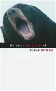 Cover of: The Best Short Stories of William Kittredge | William Kittredge