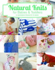 Cover of: Natural Knits for Babies  Toddlers