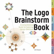 Cover of: The Logo Brainstorm Book A Comprehensive Guide For Exploring Design Directions