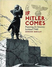 Cover of: If Hitler Comes Preparing For Invasion Scotland 1940