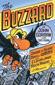 Cover of: The Buzzard Inside The Glory Days Of Wmms And Cleveland Rock Radioa Memoir