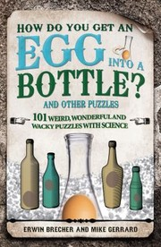 Cover of: How Do You Get an Egg Into a Bottle