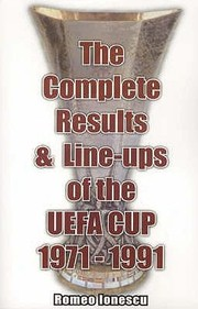 Cover of: The Complete Results and Lineups of the UEFA Cup 19711991
