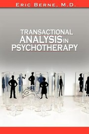 Cover of: Transactional Analysis in Psychotherapy by Eric Berne the Author of Games People Play