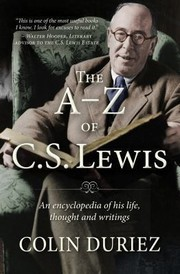 Cover of: The Az Of C S Lewis A Complete Guide To His Life Thought And Writings