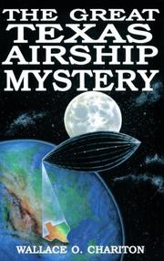 Cover of: The great Texas airship mystery | Wallace O. Chariton