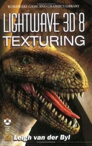 Cover of: LightWave 3D 8 Texturing (Wordware Game and Graphics Library) | Leigh van der Byl