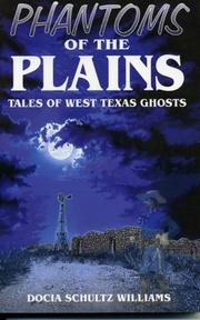 Phantoms of the plains by Docia Schultz Williams
