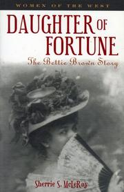 Cover of: Daughter of fortune: the Bettie Brown story