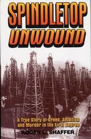 Spindletop Unwound by Roger L. Shaffer