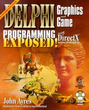 Cover of: Delphi graphics and game programming exposed! | John Ayres