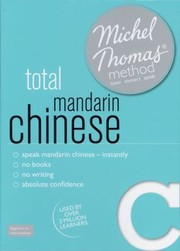 Cover of: Total Mandarin Chinese Michel Thomas Method Listen Connect Speak