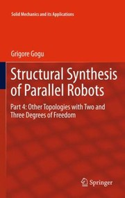 Cover of: Structural Synthesis of Parallel Robots Part 4