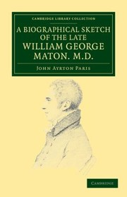 Cover of: A Biographical Sketch of the Late William George Maton MD