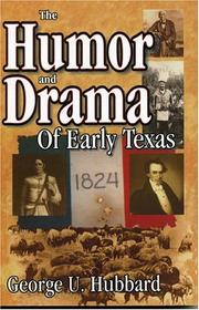 The humor and drama of early Texas by George U. Hubbard
