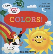 Cover of: I Say You Say Colors