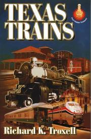 Cover of: Texas trains | Richard K. Troxell