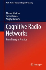 Cover of: Cognitive Radio Networks From Theory To Practice