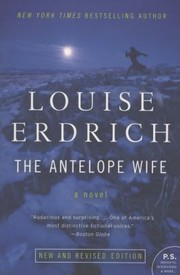 Cover of: The Antelope Wife A Novel