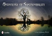 Cover of: The Astrology Of Sustainability The Challenge Of Pluto In Capricorn