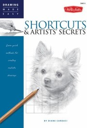 Cover of: Shortcuts Artists Secrets Learn Quick Methods For Creating Realistic Drawings