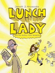 Cover of: Lunch Lady And The Author Visit Vendetta