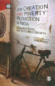 Cover of: Job Creation And Poverty Reduction In India Towards Rapid And Sustained Growth