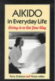 Cover of: Aikido in everyday life by Terry Dobson