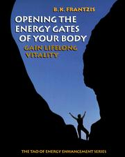 Cover of: Opening the energy gates of your body