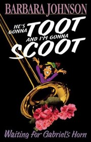Cover of: Hes Gonna Toot and Im Gonna Scoot