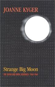 Cover of: Strange Big Moon: The Japan and India Journals, 1960-1964