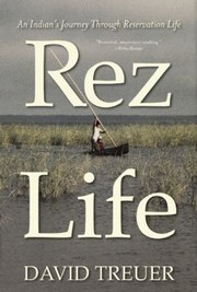 Cover of: Rez Life An Indians Journey Through Reservation Life
