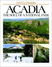 Cover of: Acadia, the soul of a national park | Steve Perrin