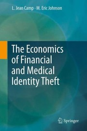 Cover of: The Economics Of Financial And Medical Identity Theft