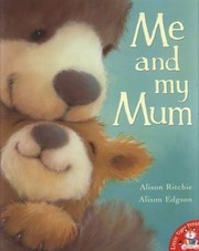 Cover of: Me and My Mum Alison Ritchie