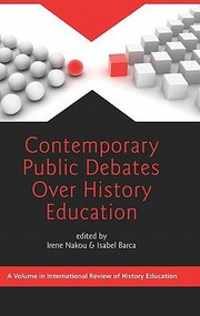 Cover of: Contemporary Public Debates Over History Education