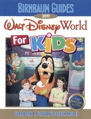 Cover of: Birnbaum Guides 2011 Walt Disney World For Kids The Official Guide