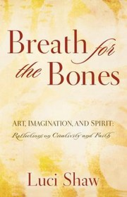 Cover of: Breath for the Bones Art Imagination and Spirit