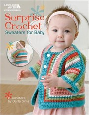 Cover of: Surprise Crochet Sweaters For Baby 8 Sweaters