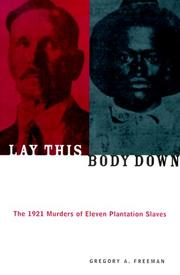 Lay This Body Down by Gregory A. Freeman