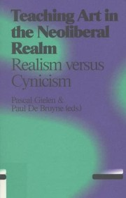 Cover of: Teaching Art In The Neoliberal Realm Idealism Versus Cynicism