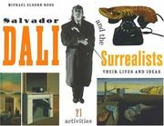 Cover of: Salvador Dali and the Surrealists: Their Lives and Ideas, 21 Activities (For Kids series)