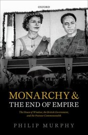 Cover of: Monarchy and the End of Empire