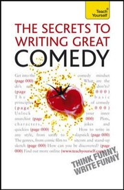 Cover of: The Secrets To Writing Great Comedy