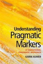 Cover of: Understanding Pragmatic Markers in English Karin Aijmer