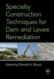 Cover of: Specialty Construction Techniques For Dam And Levee Remediation
