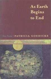 Cover of: As earth begins to end | Patricia Goedicke