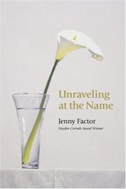 Cover of: Unraveling at the name | Jenny Factor